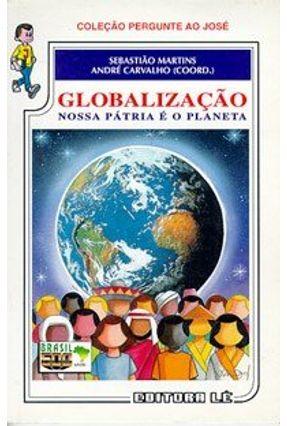 Globalizacao: Nossa Patria e o Planeta - Carvalho,Andre pdf epub