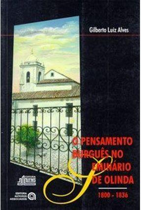 O Pensamento Burgues no Seminario de Olinda - Alves,Gilberto Luiz | Nisrs.org
