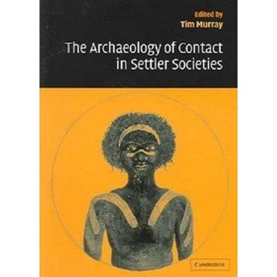The Archaeology of Contact in Settler Societies