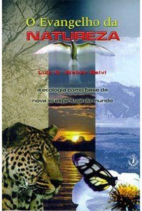 O Evangelho da Natureza - Salvi,Luis A. Weber   Tagrny.org
