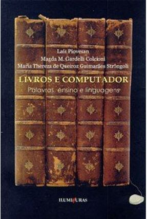 Livros e Computador - Palavras Ensino e Lingu - Piovesan,Lais | Hoshan.org