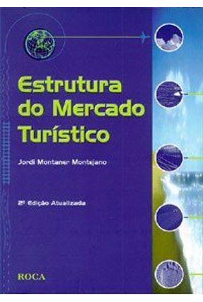 Estrutura do Mercado Turistico - Montejano,Jordi Montaner | Tagrny.org