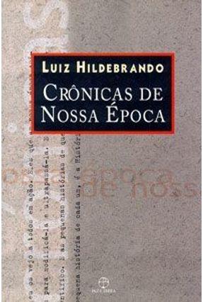 Cronicas de Nossa Epoca - Hidelbrando,Luiz   Nisrs.org