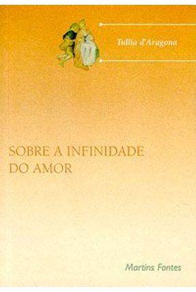 Sobre a Infinidade do Amor - D'aragona,Tullia | Nisrs.org