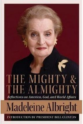 The Mighty And The Almighty - Albright,Madeleine | Tagrny.org