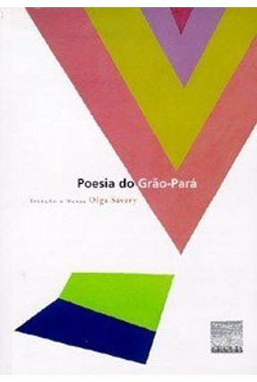 Poesia do Grao-para - Savary,Olga | Nisrs.org