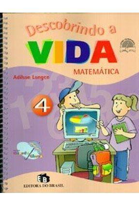 Descobrindo A Vida - Matemática 4 - Longen,Adilson   Hoshan.org