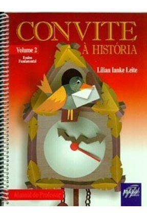 Convite A História - Volume 2 - Leite,Lilian Ianke   Tagrny.org