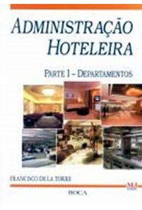 Administracao Hoteleira Parte I - Departament - La Torre,Francesco de   Nisrs.org