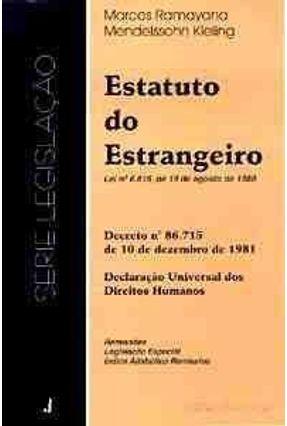 Estatuto do Estrangeiro - Serie Legislacao - Ramayana,Marcos | Tagrny.org