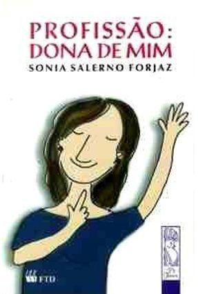 Profissão : Dona de Mim - Col. Canto Jovem - Forjaz,Sonia Salerno   Hoshan.org