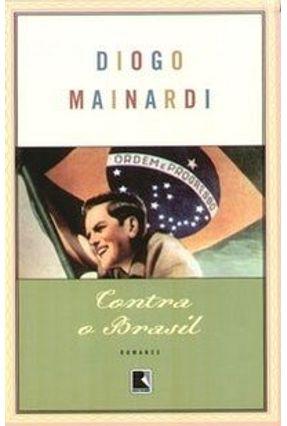 Contra o Brasil - Mainardi, Diogo Mainardi, Diogo | Hoshan.org