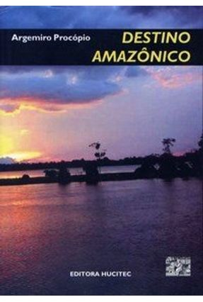 Destino Amazônico - Procopio,Argemiro | Hoshan.org