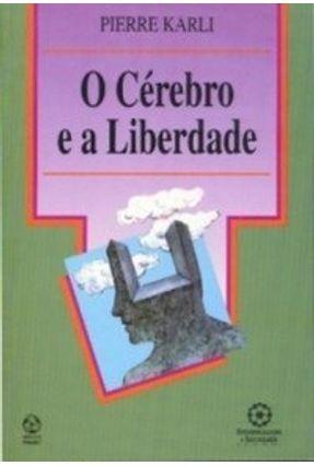 O Cérebro e A Liberdade - Karli,Pierre   Nisrs.org