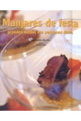 Manjares de Festa - Grandes Menus em Pequenas Doses - Brambilla,Fabio Perez,Marco   Nisrs.org