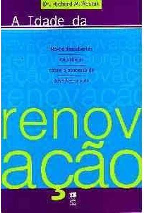 A Idade da Renovacao - Restak,Richard | Hoshan.org