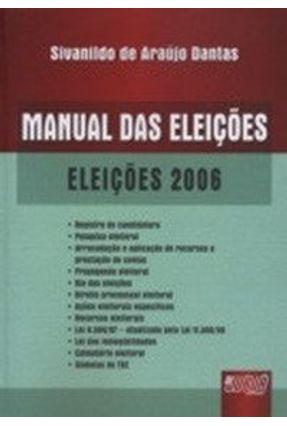 Manual das Eleições - Eleições 2006 - Dantas,Sivanildo de Araujo | Hoshan.org