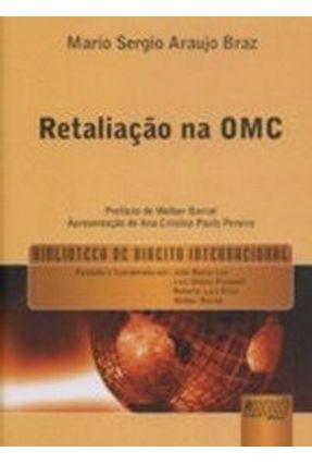 Retaliação na Omc - Braz,Mario Sergio | Tagrny.org