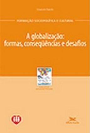 Globalização - Formas, Conseqüências e Desafios - Gaonach,Daniel Amodio,Emanuele pdf epub