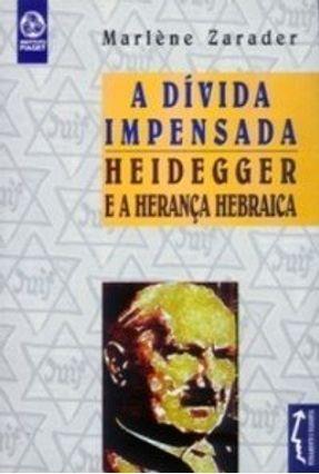 Dívida Impensada, a - Marlène Zarader | Nisrs.org
