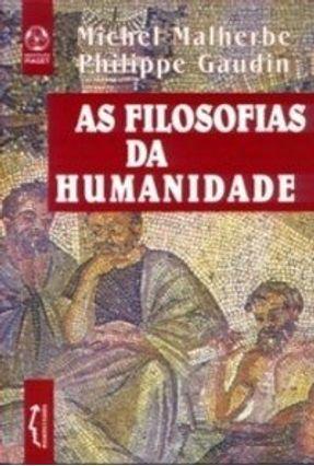 Filosofias da Humanidade, as - Michel Malherbe | Nisrs.org