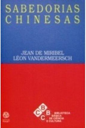 Sabedorias Chinesas - Léon Vandermeersch Jean de Miribel | Tagrny.org