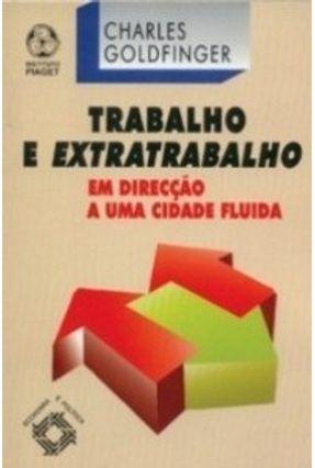 Trabalho e Extratrabalho - Charles Goldfinger | Nisrs.org