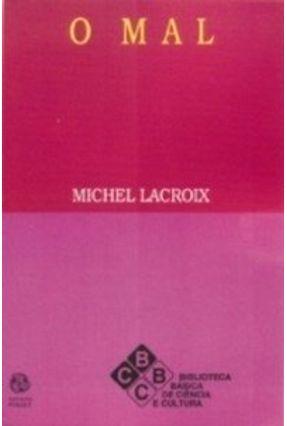 Mal, o - Michel Lacroix | Nisrs.org