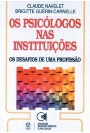Psicólogos nas Instituições, os - Claude Navelet | Tagrny.org