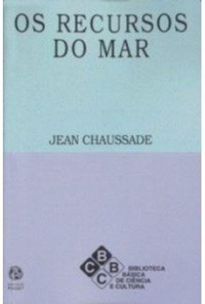 Recursos do Mar, os - Jean Chaussade   Nisrs.org