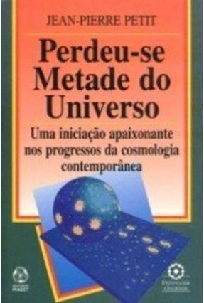 Perdeu-se Metade do Universo - Jean-Pierre Petit | Tagrny.org