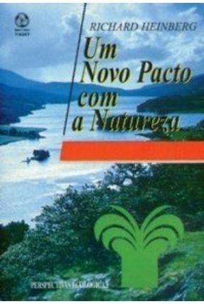 Novo Pacto com a Natureza, um - Richard Heinberg | Tagrny.org