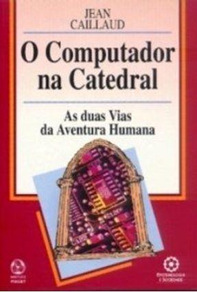 Computador na Catedral, o - Jean Caillaud pdf epub