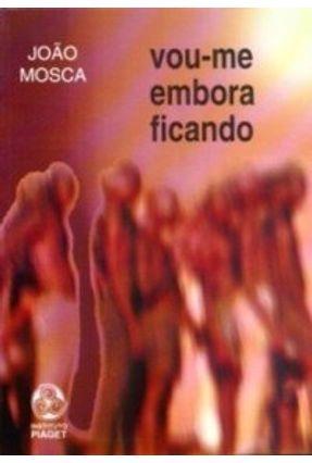 Vou Me Embora Ficando - João Mosca | Nisrs.org