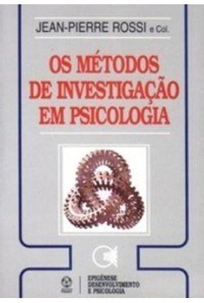 Métodos de Investigação em Psicologia, os - Jean-Pierre Rossi | Tagrny.org