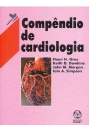 Compêndio de Cardiologia - Keith D. Dawkins Huon H. Gray | Hoshan.org