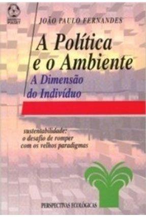 Política e o Ambiente, a - João Paulo Fernandes   Hoshan.org