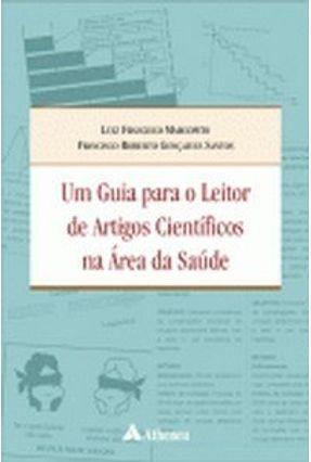Um Guia Para O Leitor De Artigos Científicos na Área da Saúde - Santos,Francisco R. Gonçalves Marcopito,Luiz Francisco pdf epub