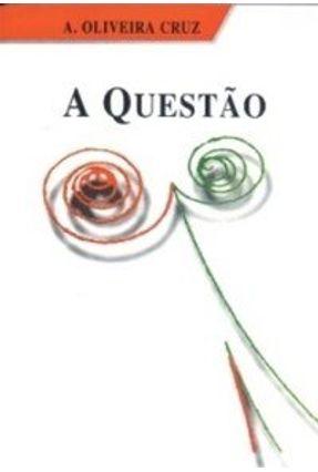 Questão, a - Cruz,António Oliveira pdf epub