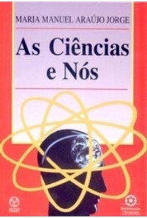 Ciências e Nós, as - Maria Manuel Araújo Jorge | Nisrs.org