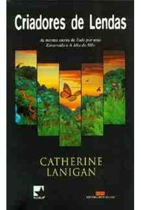 Criadores de Lendas - Lanigan,Catherine | Tagrny.org