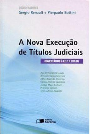 A Nova Execução de Títulos Judiciais - Bottini,Pierpaolo Cruz Renault,Sérgio | Hoshan.org