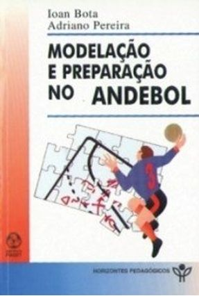 Modelação e Preparação no Andebol - Adriano Perreira Ioan Bota   Tagrny.org