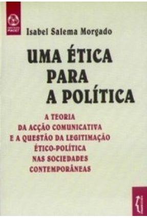 Ética para a Política, uma - Isabel Salema Morgado   Hoshan.org