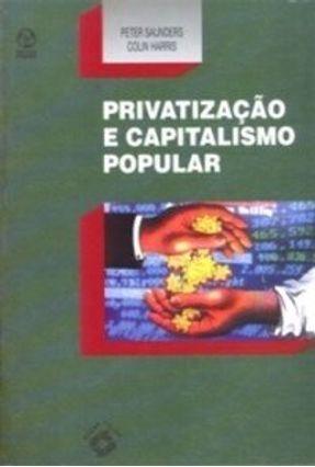 Privatização e Capitalismo Popular - Colin Harris P. Saunders | Tagrny.org