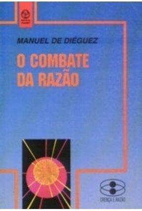 Combate da Razão, o - Manuel de Diéguez pdf epub