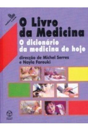 Livro da Medicina, o - Nayla Farouki Serres,Michel   Hoshan.org