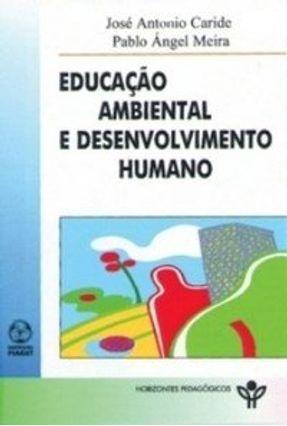 Educação  Ambiental e Desenvolvimento Humano - José Antonio Caride Pablo Ángel Meira | Hoshan.org