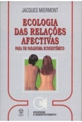 Ecologia das Relações Afectivas - Jacques Miermont   Tagrny.org