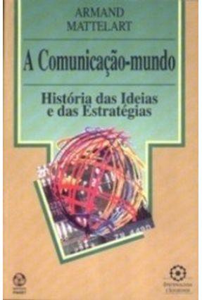 Comunicação Mundo, a - Armand Mattelart | Tagrny.org